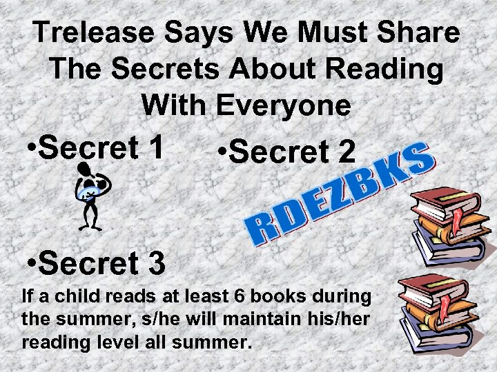 Trelease Says We Must Share The Secrets About Reading With Everyone • Secret 1