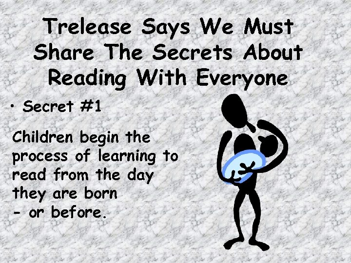 Trelease Says We Must Share The Secrets About Reading With Everyone • Secret #1