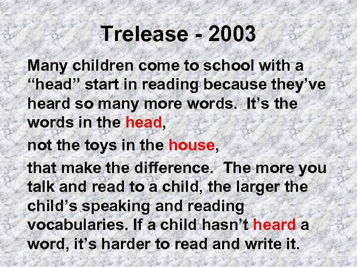 "Trelease - 2003 Many children come to school with a ""head"" start in reading"