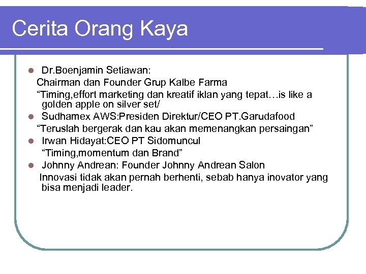 """Cerita Orang Kaya Dr. Boenjamin Setiawan: Chairman dan Founder Grup Kalbe Farma """"Timing, effort"""