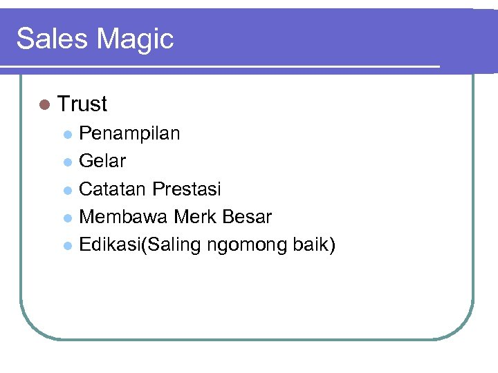 Sales Magic l Trust Penampilan l Gelar l Catatan Prestasi l Membawa Merk Besar