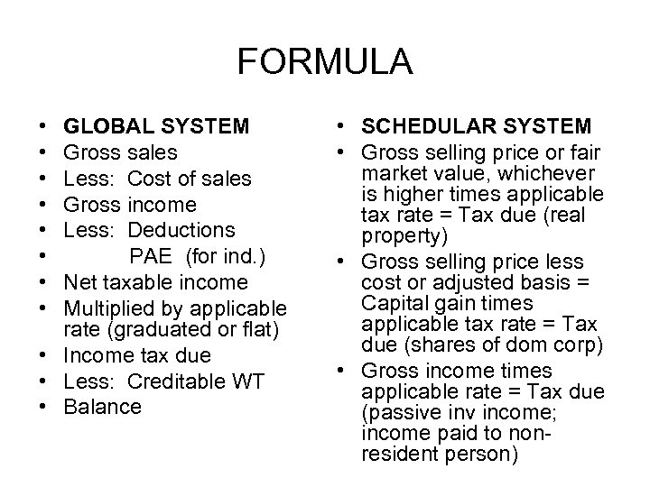 FORMULA • • GLOBAL SYSTEM Gross sales Less: Cost of sales Gross income Less: