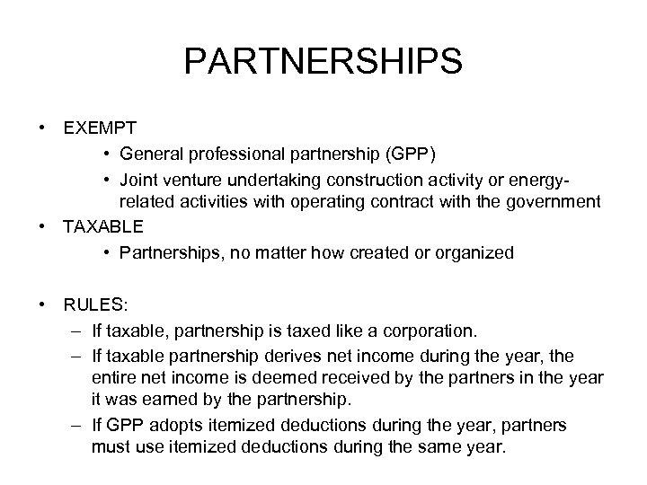 PARTNERSHIPS • EXEMPT • General professional partnership (GPP) • Joint venture undertaking construction activity