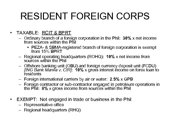 RESIDENT FOREIGN CORPS • TAXABLE: RCIT & BPRT – Ordinary branch of a foreign