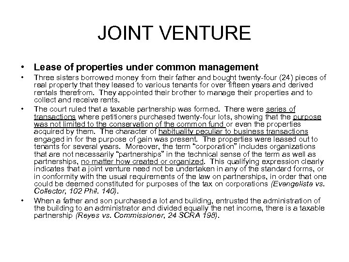 JOINT VENTURE • Lease of properties under common management • • • Three sisters