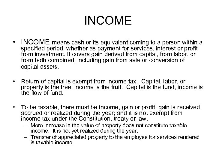 INCOME • INCOME means cash or its equivalent coming to a person within a