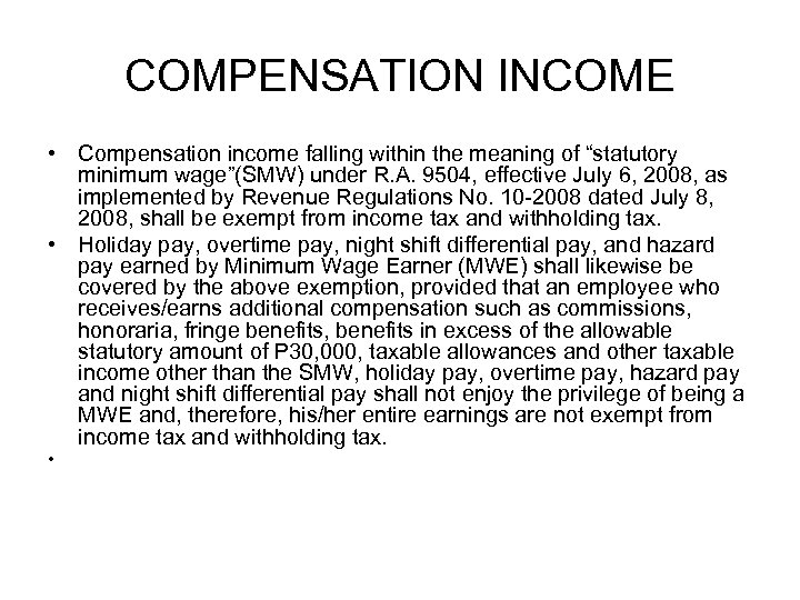 """COMPENSATION INCOME • Compensation income falling within the meaning of """"statutory minimum wage""""(SMW) under"""