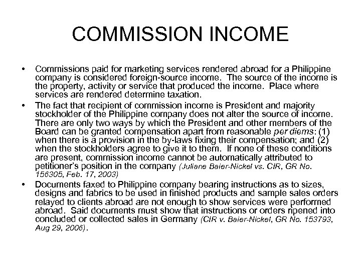 COMMISSION INCOME • • Commissions paid for marketing services rendered abroad for a Philippine
