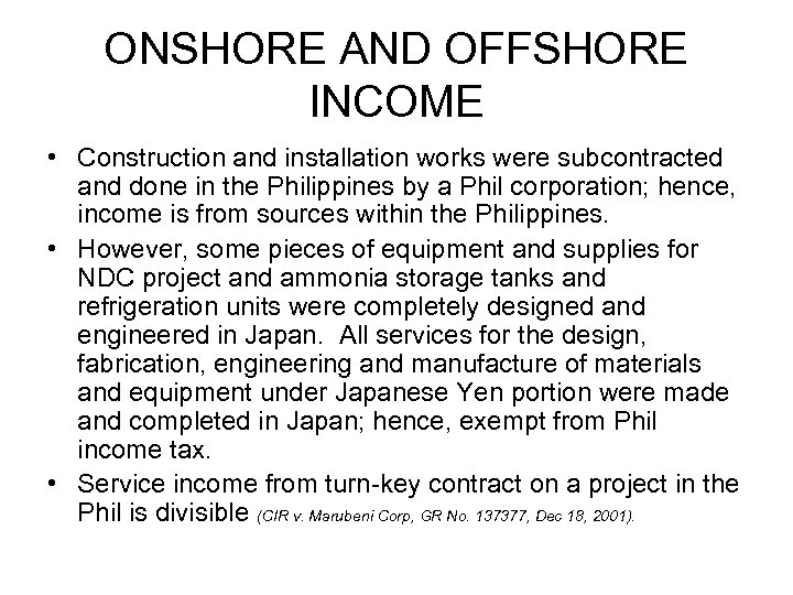 ONSHORE AND OFFSHORE INCOME • Construction and installation works were subcontracted and done in