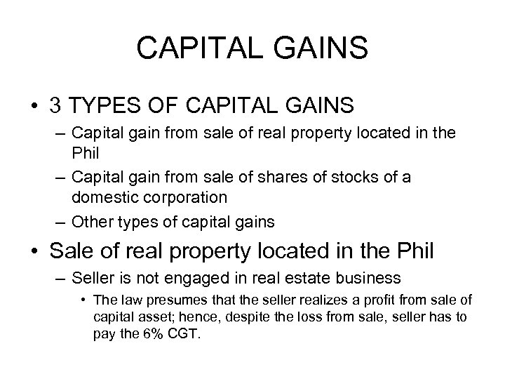 CAPITAL GAINS • 3 TYPES OF CAPITAL GAINS – Capital gain from sale of