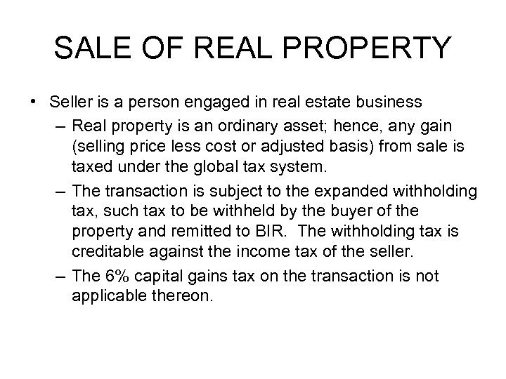 SALE OF REAL PROPERTY • Seller is a person engaged in real estate business
