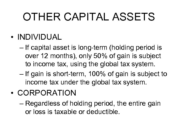 OTHER CAPITAL ASSETS • INDIVIDUAL – If capital asset is long-term (holding period is