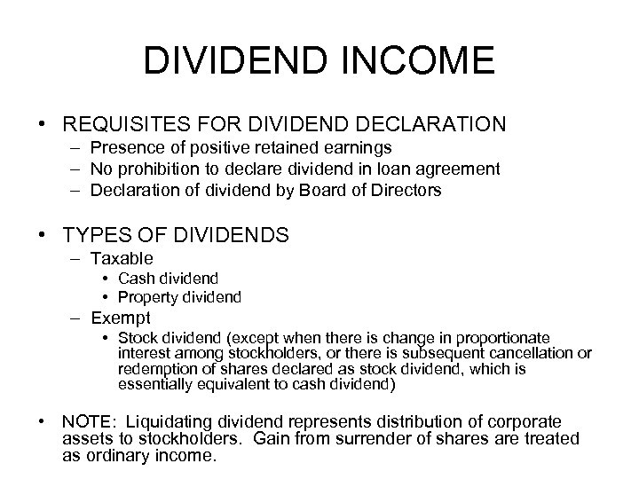 DIVIDEND INCOME • REQUISITES FOR DIVIDEND DECLARATION – Presence of positive retained earnings –