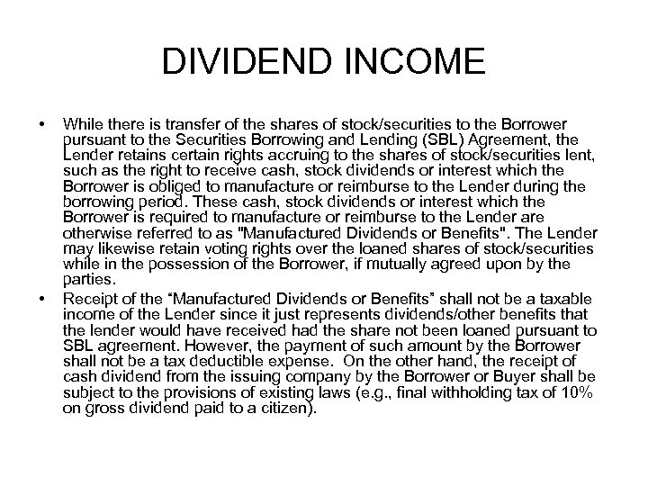 DIVIDEND INCOME • • While there is transfer of the shares of stock/securities to
