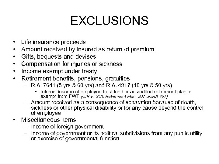 EXCLUSIONS • • • Life insurance proceeds Amount received by insured as return of