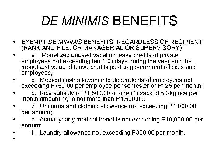 DE MINIMIS BENEFITS • EXEMPT DE MINIMIS BENEFITS, REGARDLESS OF RECIPIENT (RANK AND FILE,