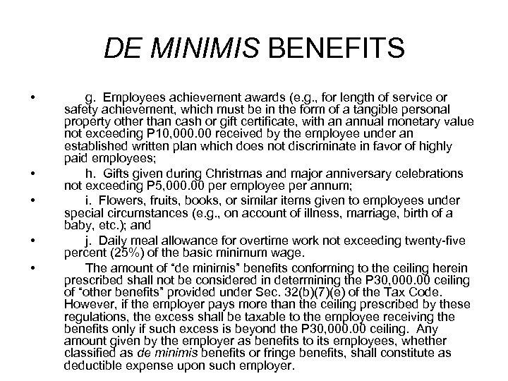DE MINIMIS BENEFITS • • • g. Employees achievement awards (e. g. , for