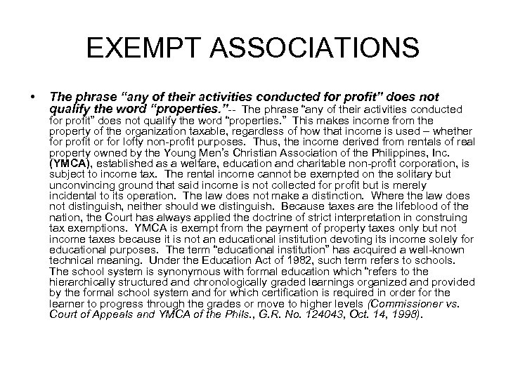 """EXEMPT ASSOCIATIONS • The phrase """"any of their activities conducted for profit"""" does not"""