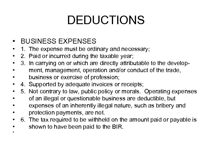 DEDUCTIONS • BUSINESS EXPENSES • • • • 1. The expense must be ordinary