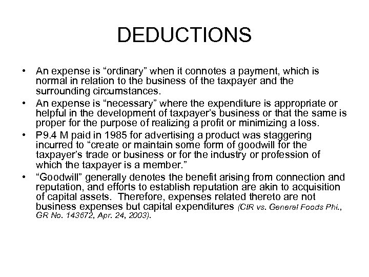 """DEDUCTIONS • An expense is """"ordinary"""" when it connotes a payment, which is normal"""