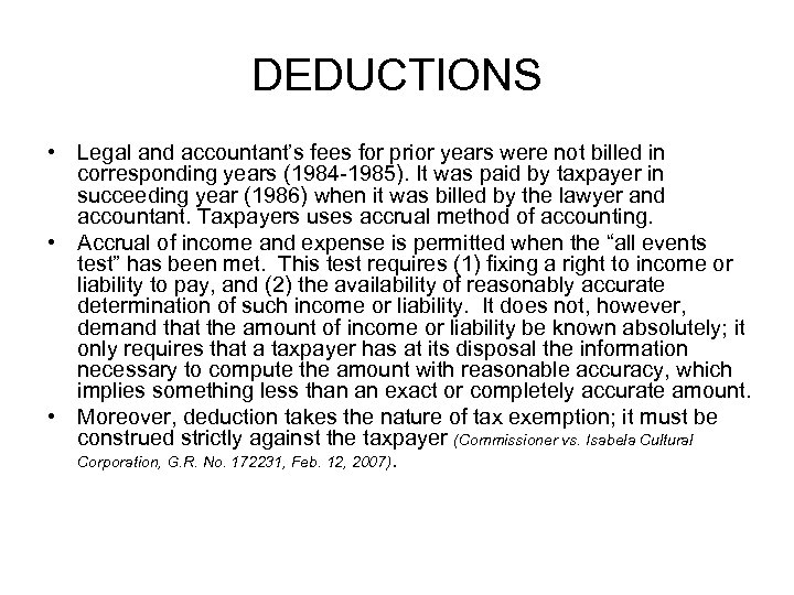DEDUCTIONS • Legal and accountant's fees for prior years were not billed in corresponding
