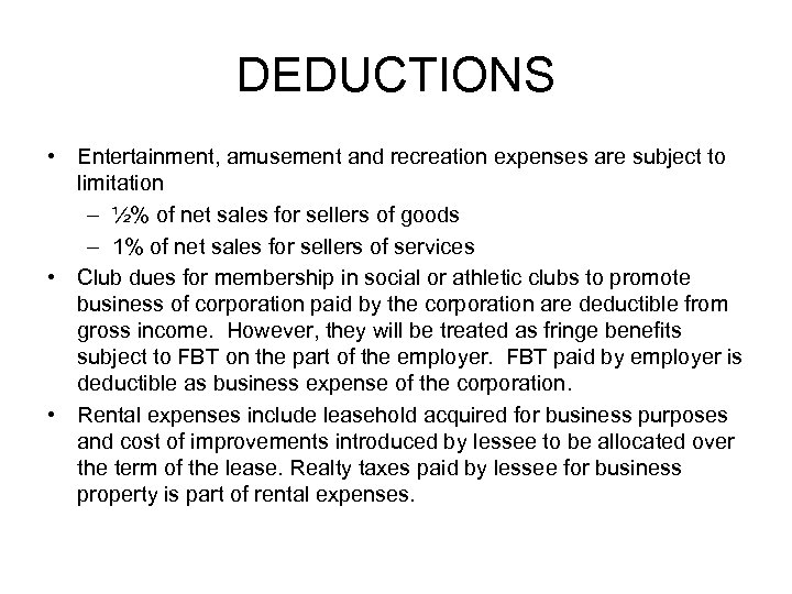 DEDUCTIONS • Entertainment, amusement and recreation expenses are subject to limitation – ½% of