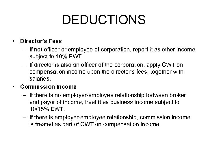DEDUCTIONS • Director's Fees – If not officer or employee of corporation, report it