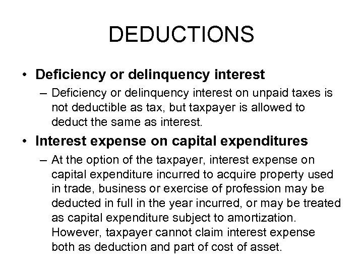 DEDUCTIONS • Deficiency or delinquency interest – Deficiency or delinquency interest on unpaid taxes