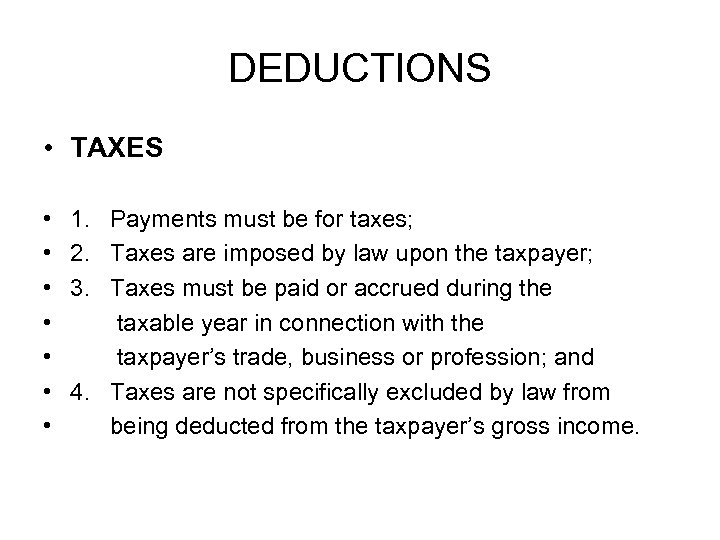 DEDUCTIONS • TAXES • • 1. Payments must be for taxes; 2. Taxes are