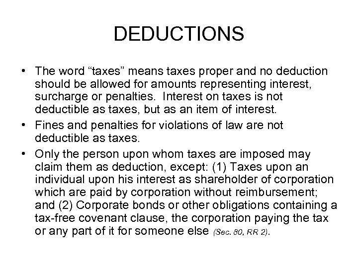 """DEDUCTIONS • The word """"taxes"""" means taxes proper and no deduction should be allowed"""