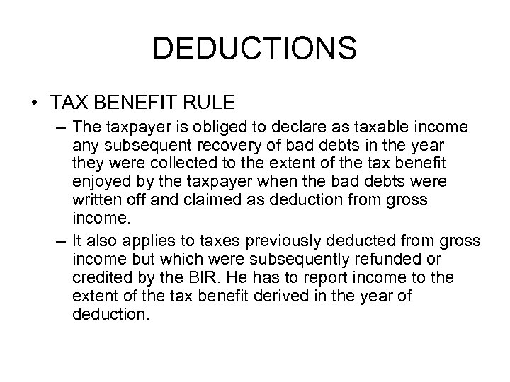 DEDUCTIONS • TAX BENEFIT RULE – The taxpayer is obliged to declare as taxable