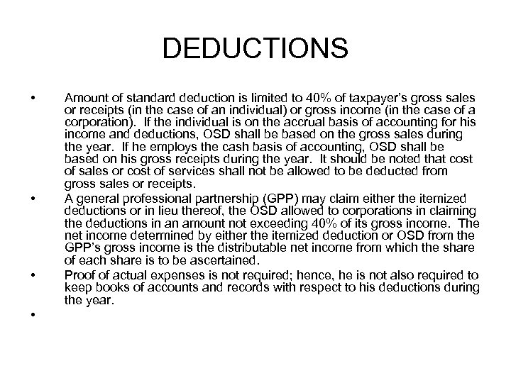 DEDUCTIONS • • Amount of standard deduction is limited to 40% of taxpayer's gross