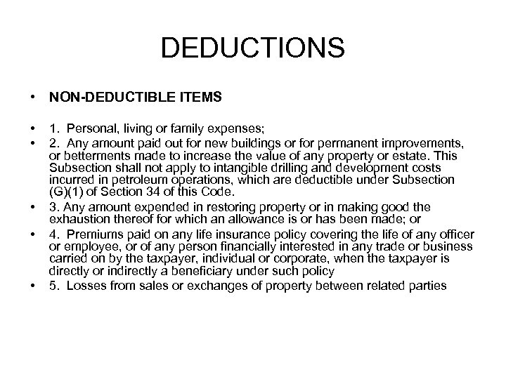 DEDUCTIONS • NON-DEDUCTIBLE ITEMS • • • 1. Personal, living or family expenses; 2.