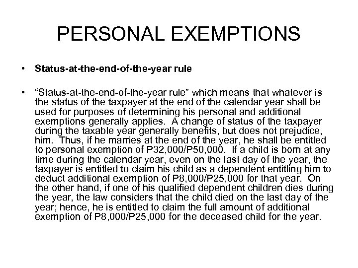 """PERSONAL EXEMPTIONS • Status-at-the-end-of-the-year rule • """"Status-at-the-end-of-the-year rule"""" which means that whatever is the"""