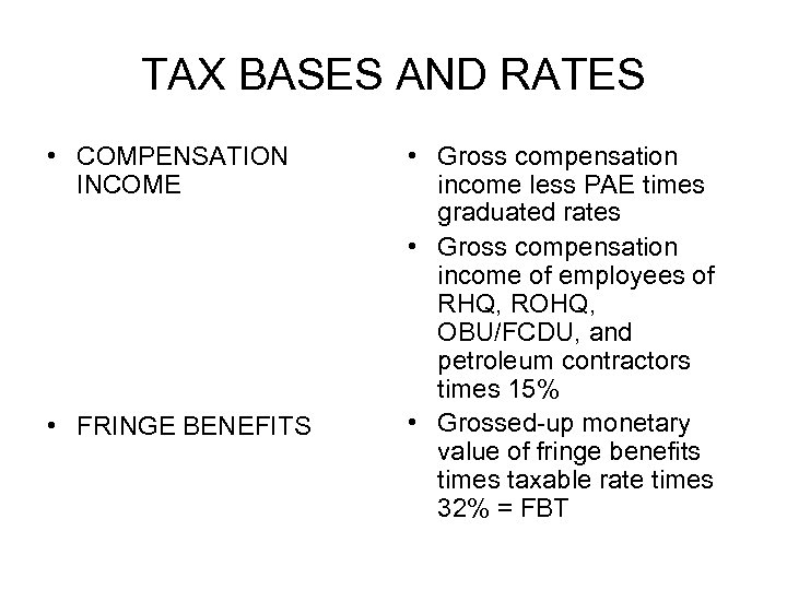 TAX BASES AND RATES • COMPENSATION INCOME • FRINGE BENEFITS • Gross compensation income