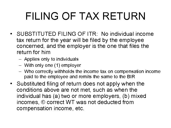 FILING OF TAX RETURN • SUBSTITUTED FILING OF ITR: No individual income tax return