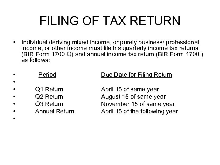 FILING OF TAX RETURN • Individual deriving mixed income, or purely business/ professional income,