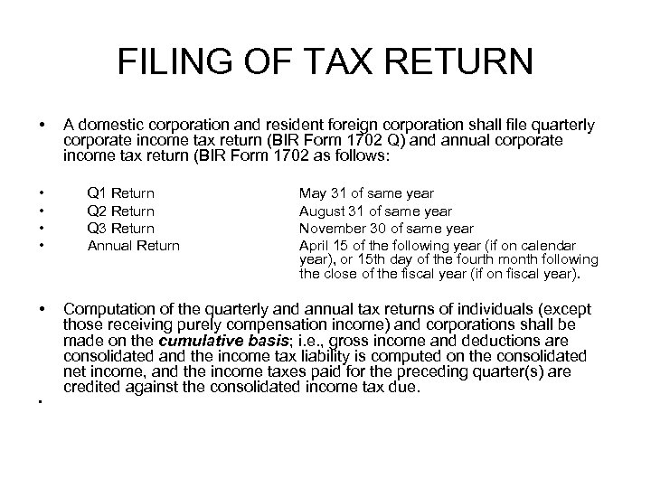 FILING OF TAX RETURN • • A domestic corporation and resident foreign corporation shall