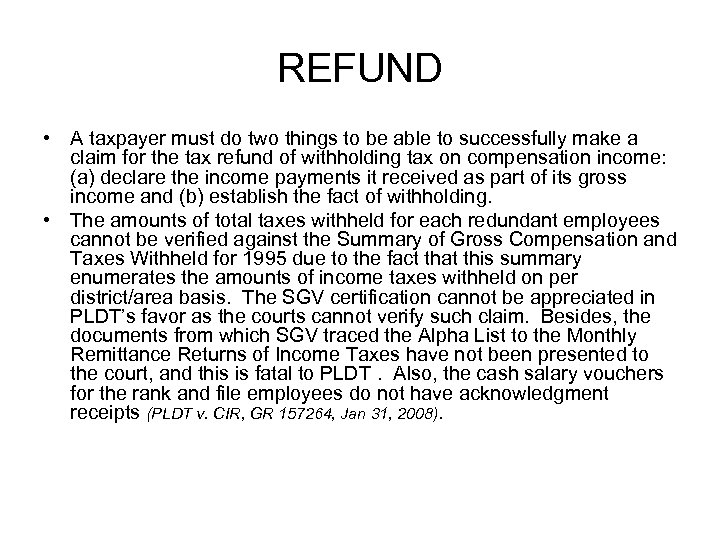 REFUND • A taxpayer must do two things to be able to successfully make