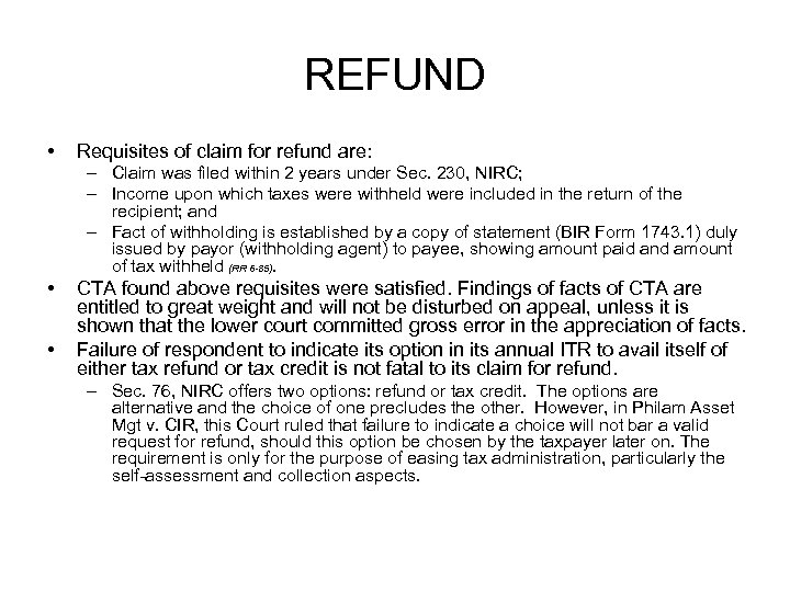 REFUND • Requisites of claim for refund are: – Claim was filed within 2