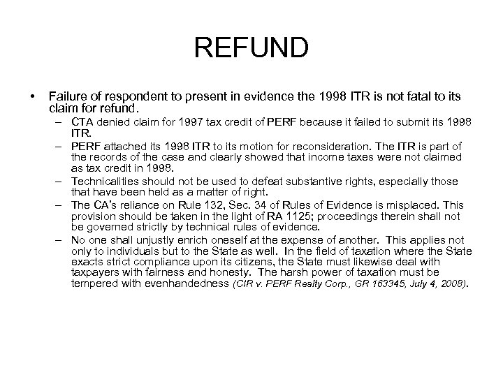 REFUND • Failure of respondent to present in evidence the 1998 ITR is not