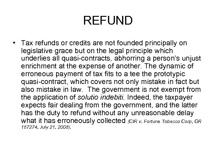 REFUND • Tax refunds or credits are not founded principally on legislative grace but