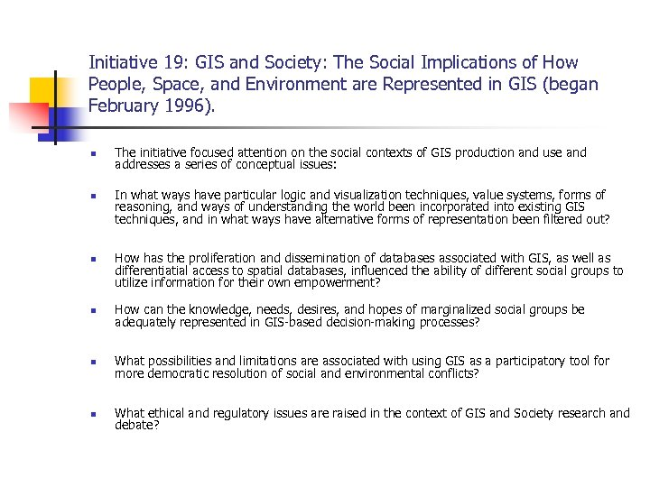 Initiative 19: GIS and Society: The Social Implications of How People, Space, and Environment