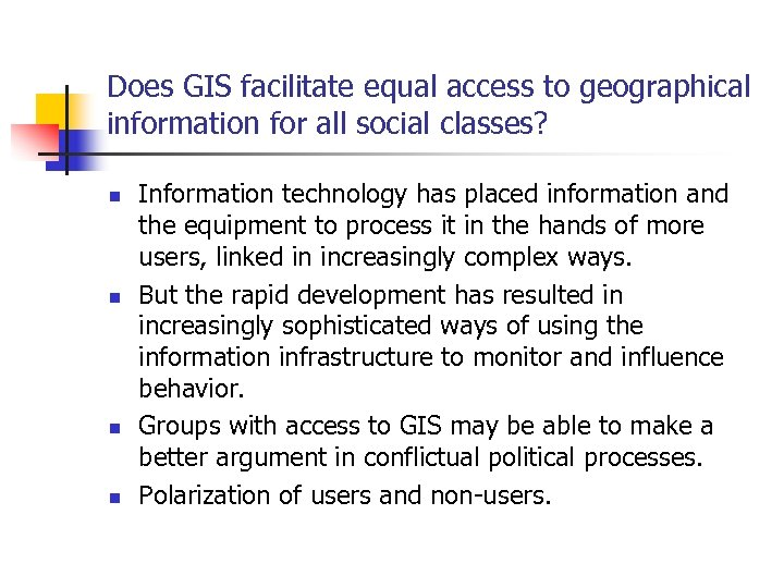 Does GIS facilitate equal access to geographical information for all social classes? n n