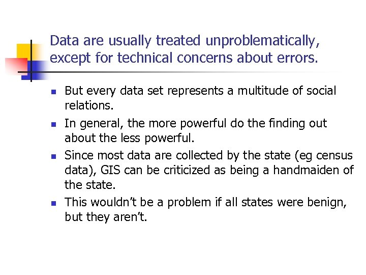 Data are usually treated unproblematically, except for technical concerns about errors. n n But