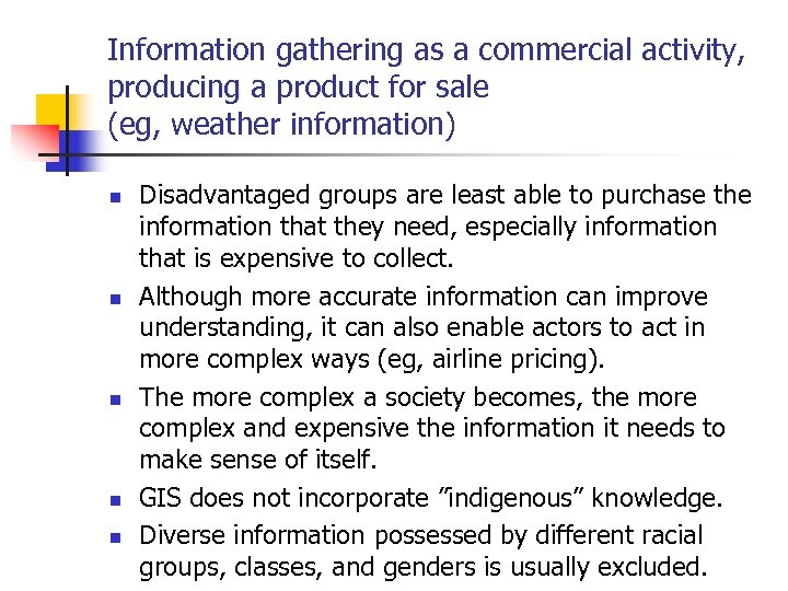Information gathering as a commercial activity, producing a product for sale (eg, weather information)