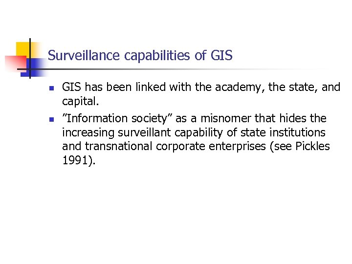 Surveillance capabilities of GIS n n GIS has been linked with the academy, the