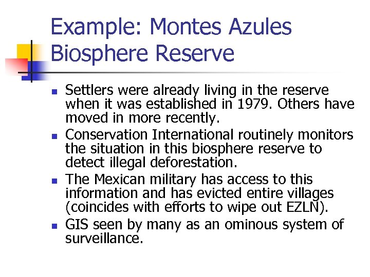 Example: Montes Azules Biosphere Reserve n n Settlers were already living in the reserve