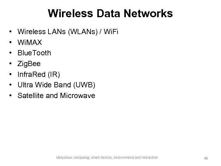 Wireless Data Networks • • Wireless LANs (WLANs) / Wi. Fi Wi. MAX Blue.