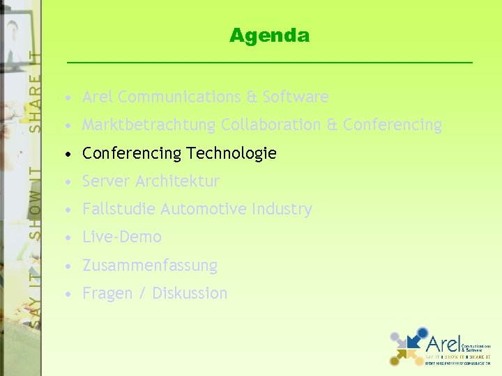 Agenda • Arel Communications & Software • Marktbetrachtung Collaboration & Conferencing • Conferencing Technologie